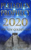 Pleiadian Prophecy 2020