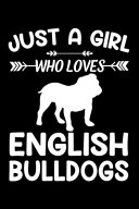Just A Girl Who Loves ENGLISH BULLDOGS PDF