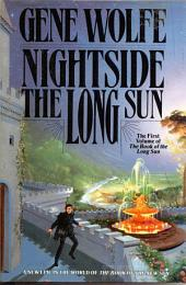 Nightside The Long Sun: The First Volume of the Book of the Long Song