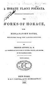 Q.Horatii Flacci Poëmata: The Works of Horace, with Explanatory Notes Selected from the Larger Edition