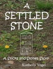 A Settled Stone: A Sticks and Stones Story: Number Nine