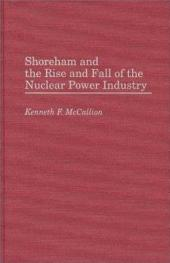 Shoreham and the Rise and Fall of the Nuclear Power Industry