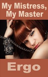 My Mistress, My Master