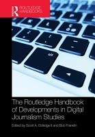 The Routledge Handbook of Developments in Digital Journalism Studies PDF