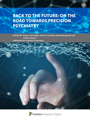 Back to the Future  On the Road Towards Precision Psychiatry
