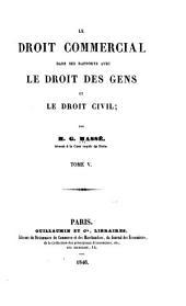Le droi commercial dans ses rapports avec le droit des gens et le droit civil: Volumes5à6