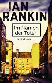 Im Namen der Toten - Inspector Rebus 16: Kriminalroman