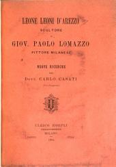 Leoni leoni d'Arezzo scultore e Giov. Paolo lomazzo pittore milanese: Nuove ricerche