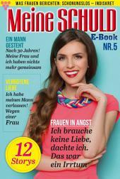 Meine Schuld 5 – Romanzeitschrift: Was Frauen Berichten: Schonungslos – Indiskret