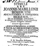 Stimuli A. R. P. Joannis Mabillonii Benedictini Ad Excitandos, & Animandos Religiosos, Ut Se Se Studiis Applicent