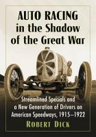 Auto Racing in the Shadow of the Great War PDF