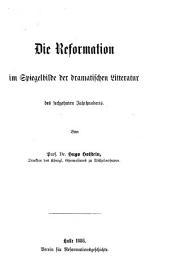 Die reformation im spiegelbilde der dramatischen litteratur des sechzehnten jahrhunderts: Band 4
