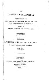 Lives of the Most Eminent and Scientific Men of Great Britain: Volume 3