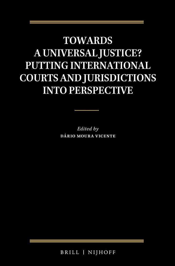 Towards a Universal Justice? Putting International Courts and Jurisdictions into Perspective