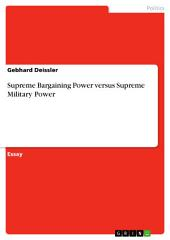 Supreme Bargaining Power versus Supreme Military Power