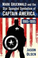Mark Gruenwald and the Star Spangled Symbolism of Captain America  1985 1995 PDF