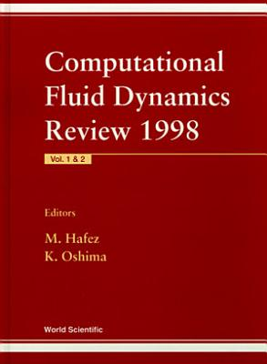 Computational Fluid Dynamics Review 1998 (In 2 Volumes)