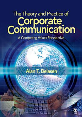 The Theory and Practice of Corporate Communication PDF