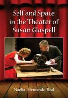 Self and Space in the Theater of Susan Glaspell PDF