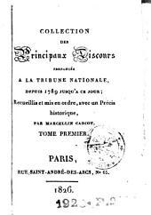 Collection des principaux discours prononcés à la tribune nationale, depuis 1789 jusqu'à ce jour: Volume1