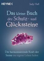 Das kleine Buch der Schutz  und Gl  ckssteine PDF