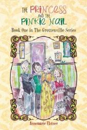 THE PRINCESS AND THE PINKIE NAIL: Book One in The Grottenville Series