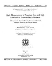 Body Measurements of American Boys and Girls for Garment and Pattern Construction: Comprehensive Report of Measuring Procedures and Statistical Analysis of Data on 147,000 American Children