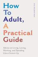 How to Adult  a Practical Guide