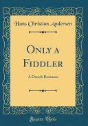 Only a Fiddler
