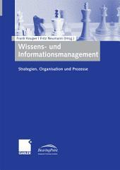 Wissens- und Informationsmanagement: Strategien, Organisation und Prozesse