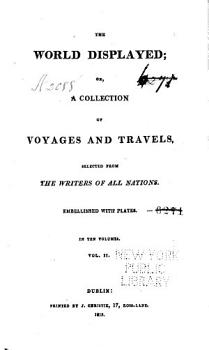 The World Displayed  Or  A Collection of Voyages and Travels PDF