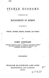 Stable Economy: A Treatise on the Managements of Horses