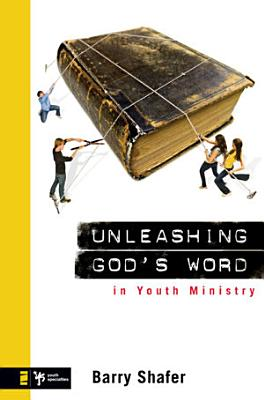 Unleashing God s Word in Youth Ministry PDF