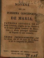 Novena de la Purisima Concepcion de Maria: patrona antigua de su Real Cofadria, erigida en los claustros de la Santa Iglesia Catedral de Barcelona, y ahora principal universal de España en este misterio