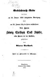Gedächtniß-Rede bei der am 23. Januar 1856 stattgehabten Beerdigung des am 20. Januar selig im Herrn entschlafenen Titl. Herrn Ludwig Christoph Ernst Schäfer, ersten Pfarrers bei den Barfüßern