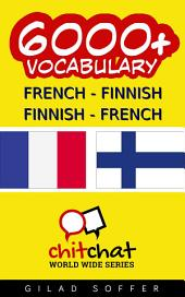 6000+ French - Finnish Finnish - French Vocabulary