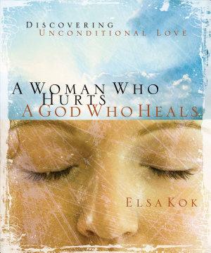 A Woman Who Hurts  A God Who Heals