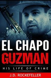 El Chapo Guzman: His Life of Crime