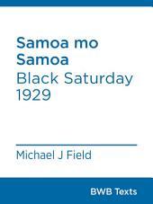 Samoa mo Samoa: Black Saturday 1929