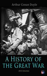 History Of The Great War All 6 Volumes  Book PDF