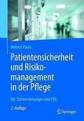 Patientensicherheit und Risikomanagement in der Pflege: Für Stationsleitungen und PDL, Ausgabe 2