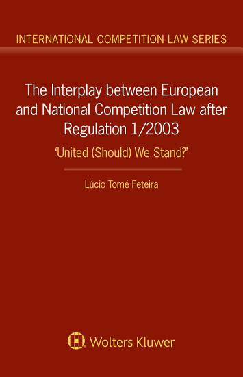 The Interplay between European and National Competition Law after Regulation 1 2003 PDF