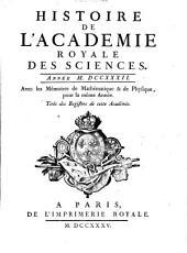 Histoire de l'Académie Royale des Sciences: avec les mémoires de mathématique et de physique pour la même année : tirés des registres de cette Académie. 1732 (1735)