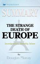 The Strange Death of Europe Summary