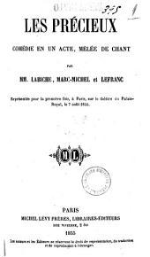 Les precieux comedie en un acte, melee de chant par MM. Labiche, Marc-Michel et Lefranc