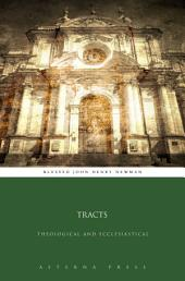 Tracts: Theological and Ecclesiastical