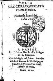 Della croce racquistata poema heroico di Francesco Bracciolini. Libri 15