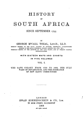 History of South Africa Since September 1795. With Sixteen Maps and Charts: Volume 1