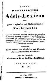Neues preussisches Adels-Lexicon, oder, Genealogische und diplomatische Nachrichten: Bd. E-H