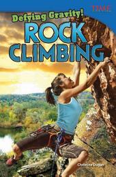 Defying Gravity! Rock Climbing: Read Along or Enhanced eBook